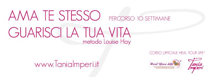 PERCORSO LOUISE HAY - HEAL YIUR LIFE® - 10 SETTIMANE