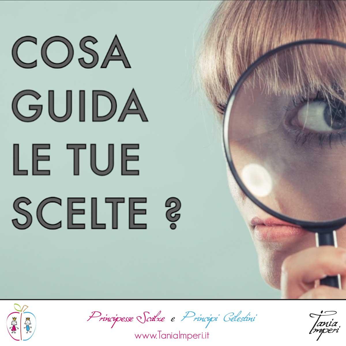 COSA-GUIDA-LE-TUE-SCELTE
