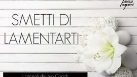 I-CONSIGLI-DEL-TUO-COACH-04-SMETTI-DI-LAMENTARTI-29GEN2016