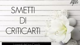 I-CONSIGLI-DEL-TUO-COACH-11-SMETTI-DI-CRITICARTI-18MAR2016.