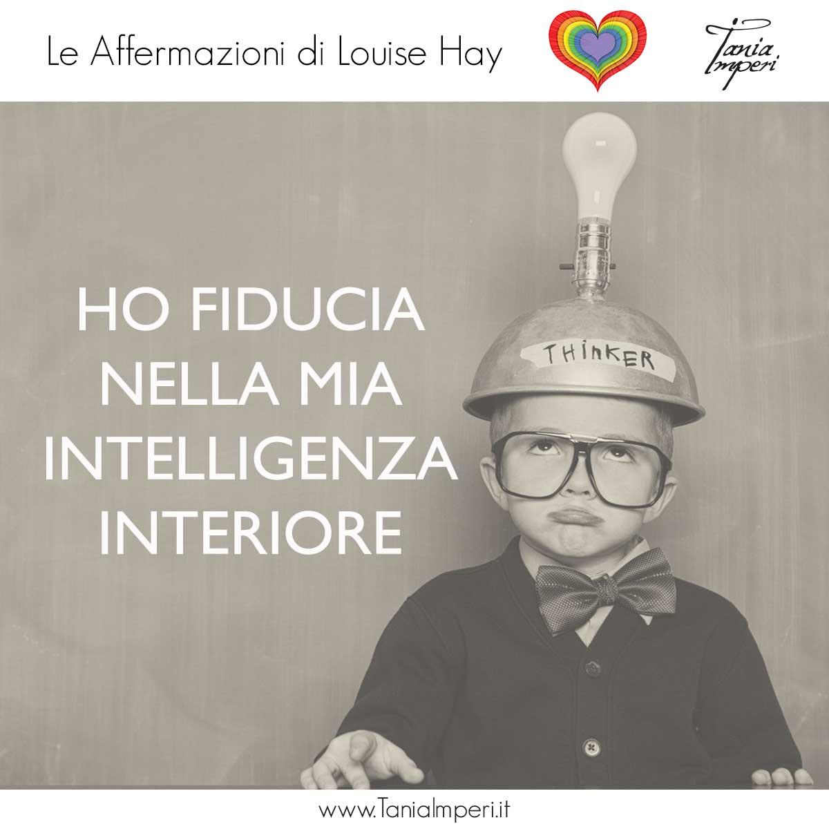 AFFERMAZIONI_LOUISE_HAY_TANIA_IMPERI_03_Intelligenza_interiore_16GEN2017