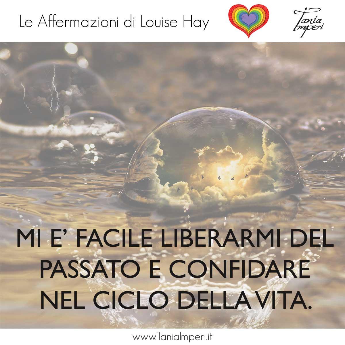 AFFERMAZIONI_LOUISE_HAY_TANIA_IMPERI_05_LIBERARMI_DEL_PASSATO_30GEN2017