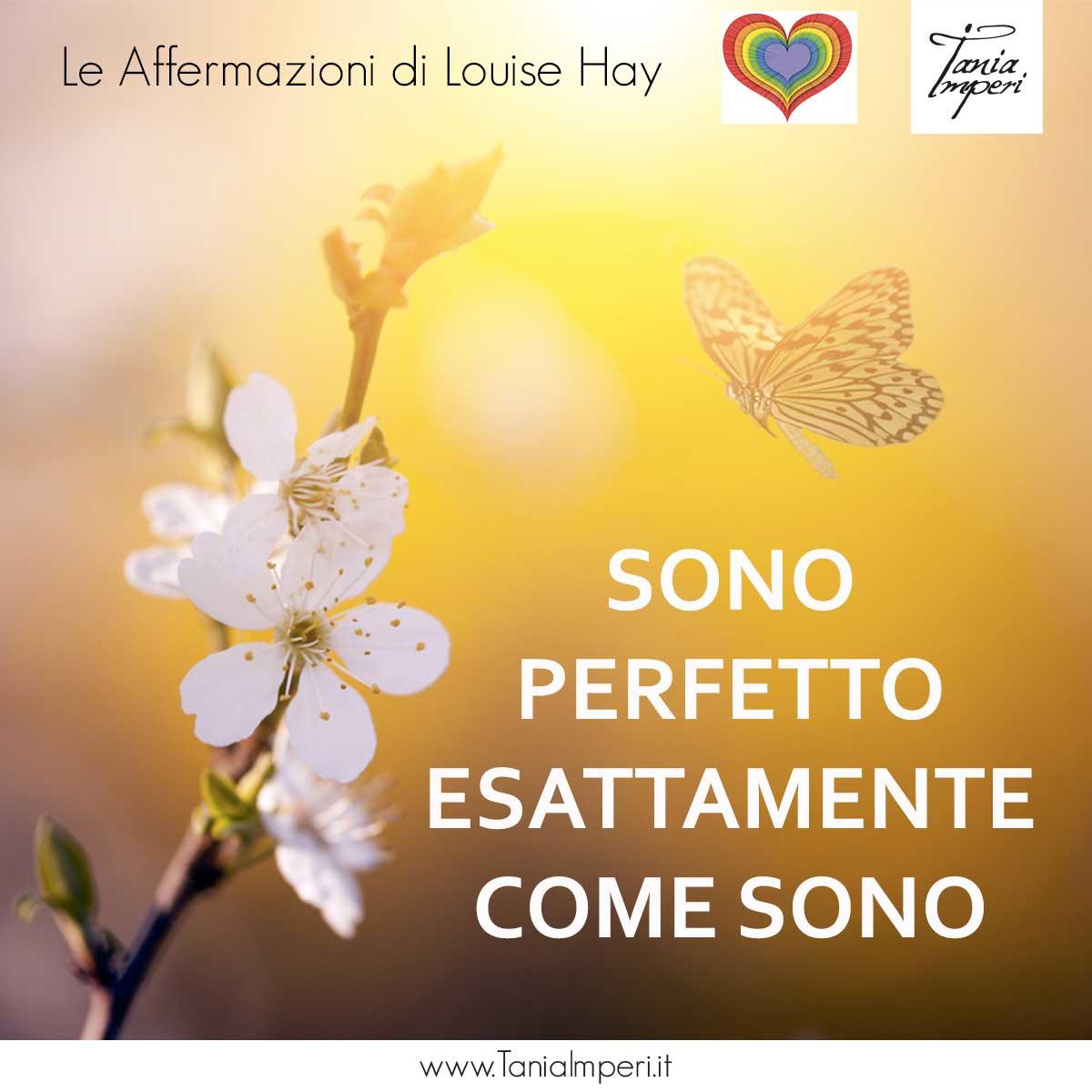 AFFERMAZIONI_LOUISE_HAY_TANIA_IMPERI_10_PERFETTO_COME-SONO-06MAR2017