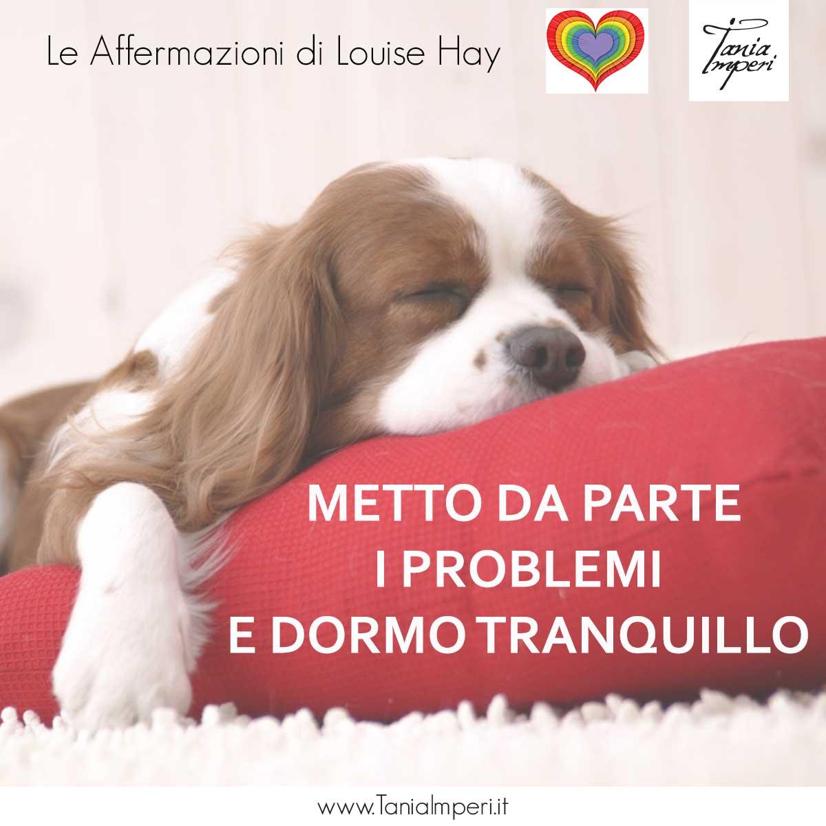 AFFERMAZIONI_LOUISE_HAY_TANIA_IMPERI_15_DORMO_TRANQUILLO-10APR2017