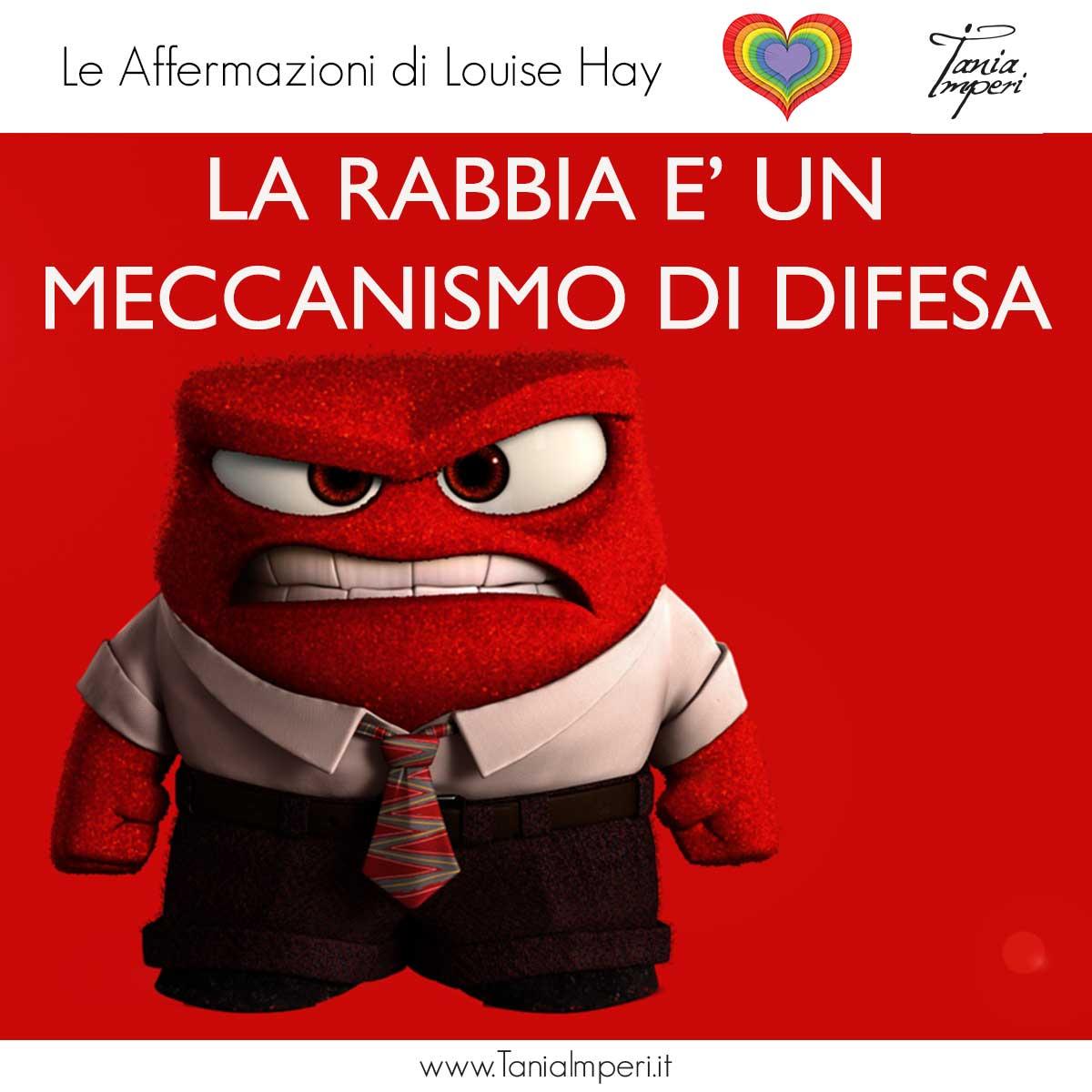 AFFERMAZIONI_LOUISE_HAY_TANIA_IMPERI_18_RABBIA_MECCANISMO_DI_DIFESA-01MAG2017