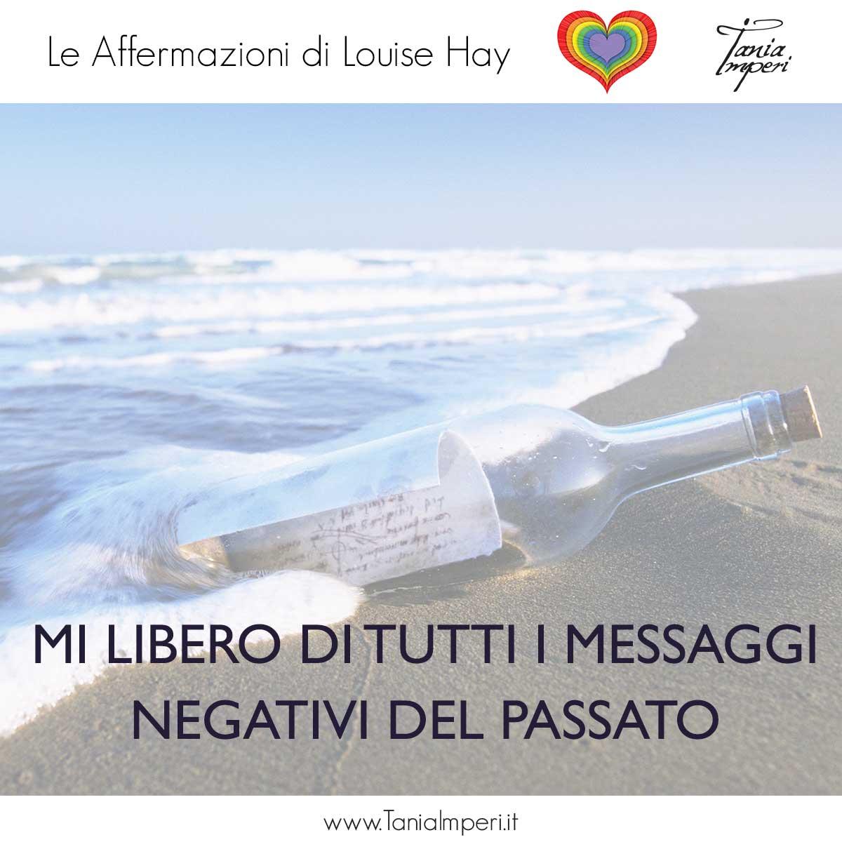 AFFERMAZIONI_LOUISE_HAY_TANIA_IMPERI_27_MI_LIBERO_DI_TUTTI-I-MESSAGGI-NEGATIVI-03LUG2017
