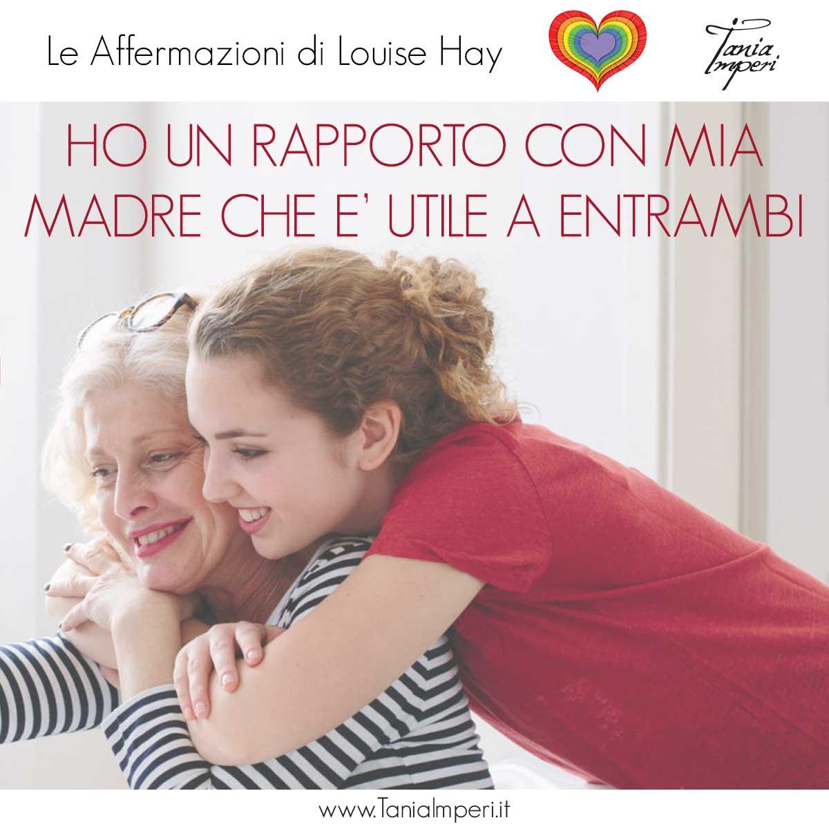 AFFERMAZIONI_LOUISE_HAY_TANIA_IMPERI_31_RAPPORTO_CON_MIA_MADRE-31LUG2017