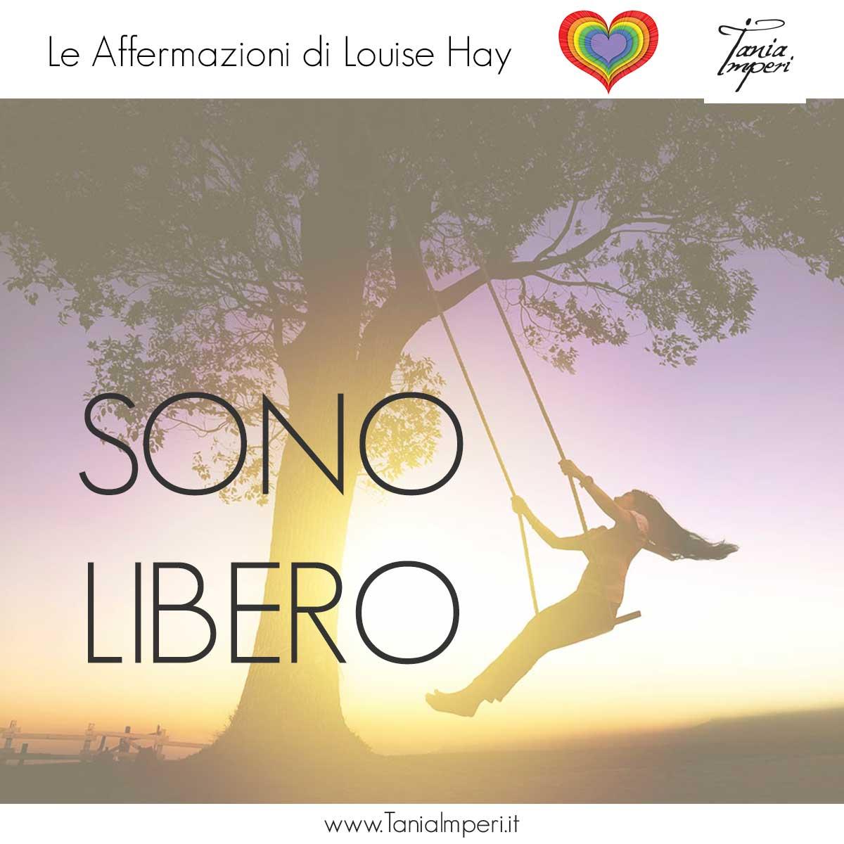 AFFERMAZIONI_LOUISE_HAY_TANIA_IMPERI_33_SONO_LIBERO-14AGO2017