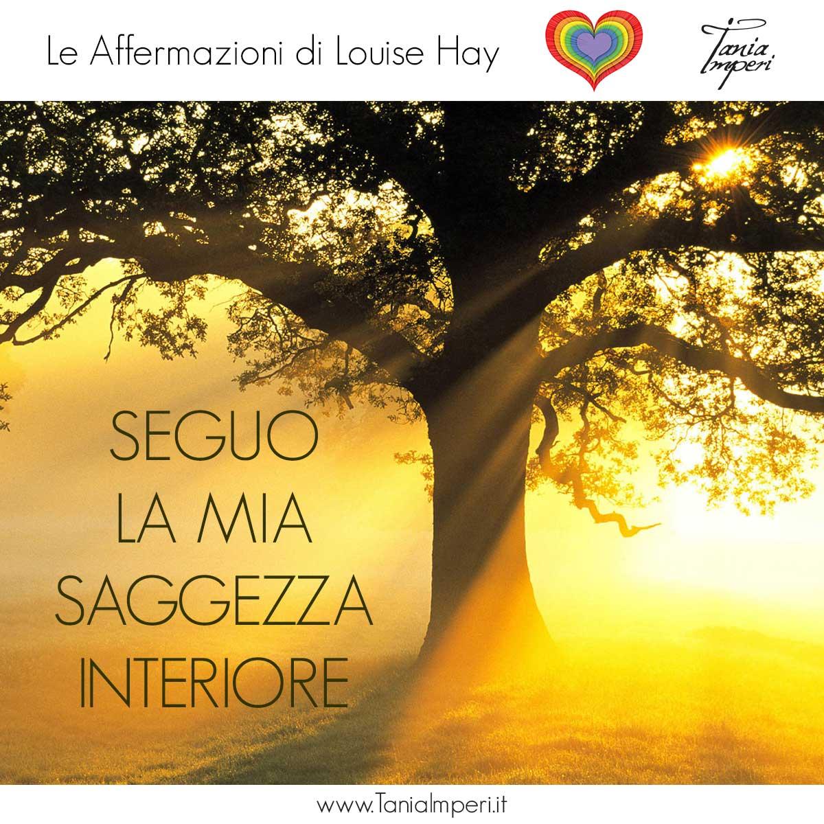AFFERMAZIONI_LOUISE_HAY_TANIA_IMPERI_34_SEGUO_LA_MIA_SAGGEZZA_INTERIORE-21AGO2017