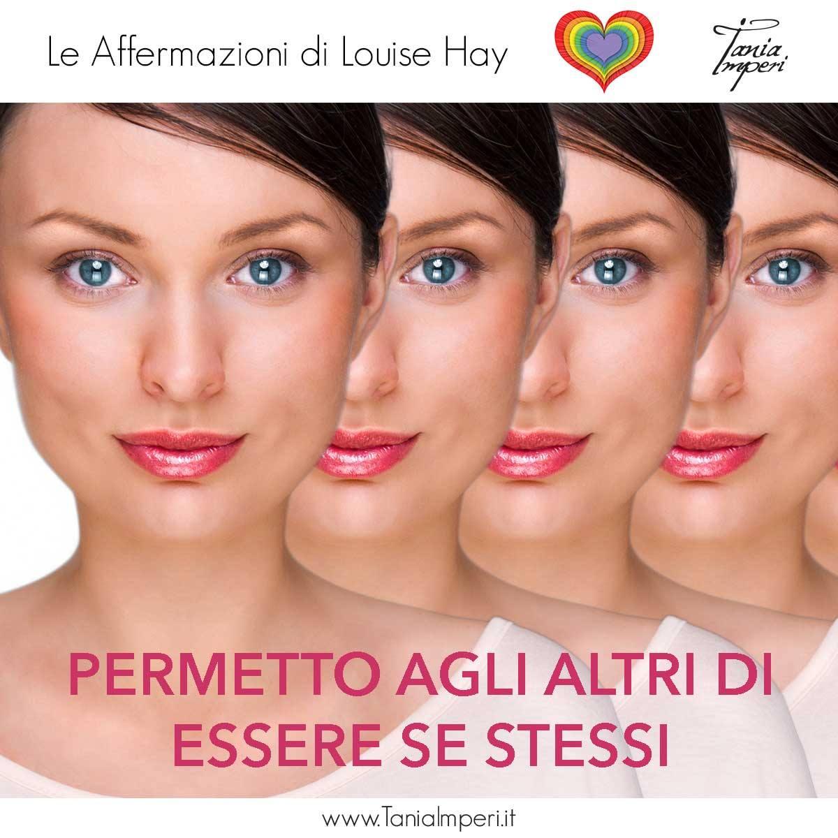 AFFERMAZIONI_LOUISE_HAY_TANIA_IMPERI_50-PERMETTO-AGLI-ALTRI-DI-ESSERE-SE-STESSI-11DIC2017