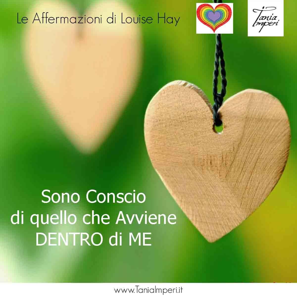 AFFERMAZIONI_LOUISE_HAY_TANIA_IMPERI_52-SONO-CONSCIO-DI-QUELLO-CHE-AVVIENE-DENTRO-25DIC2017