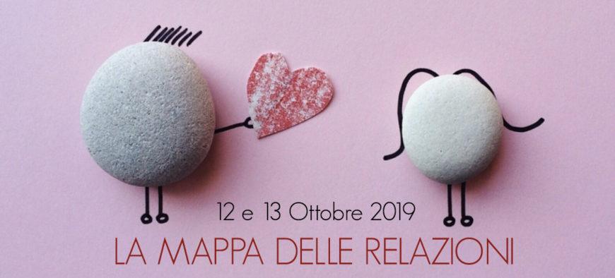"""12 e 13 Ottobre 2019 """"LA MAPPA DELLE RELAZIONI"""""""